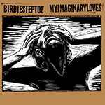 Split CD Birdie Steptoe / My Imaginary Loves